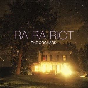 'The Orchard' by Ra Ra Riot