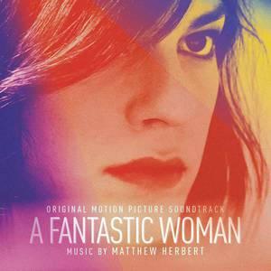 'A Fantastic Woman (Original Motion Picture Soundtrack)' by Matthew Herbert
