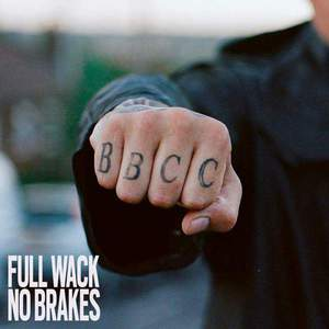 'Full Wack No Brakes' by Bad Boy Chiller Crew