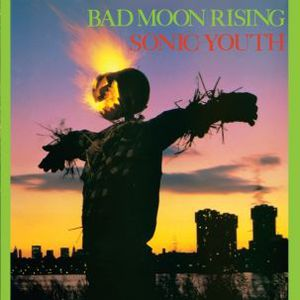 'Bad Moon Rising' by Sonic Youth