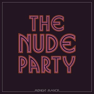 'Midnight Manor' by The Nude Party