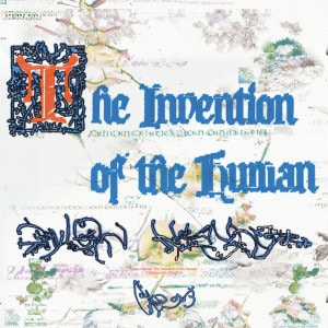 'The Invention of the Human' by Dylan Henner
