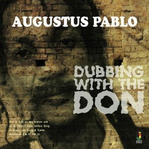 'Dubbing With The Don' by Augustus Pablo
