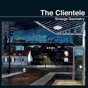 'Strange Geometry' by The Clientele