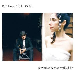A Woman A Man Walked By by PJ Harvey and John Parish