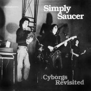 'Cyborgs Revisited' by Simply Saucer