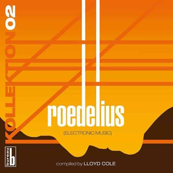 'Kollektion 02: Roedelius Compiled By Lloyd Cole' by Roedelius