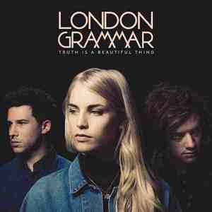 'Truth Is a Beautiful Thing' by London Grammar