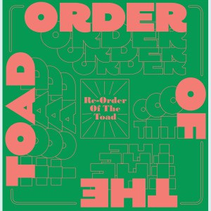 'Re-Order Of The Toad' by Order Of The Toad