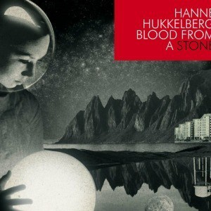 Blood From a Stone by Hanne Hukkelberg