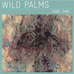 Over Time by Wild Palms