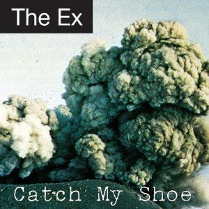'Catch My Shoe' by The Ex
