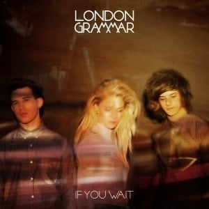 'If You Wait' by London Grammar