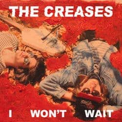 I Won't Wait by The Creases