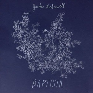 'Baptisia' by Jackie McDowell