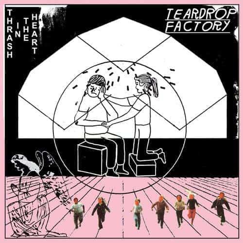 'Thrash In The Heart' by Teardrop Factory