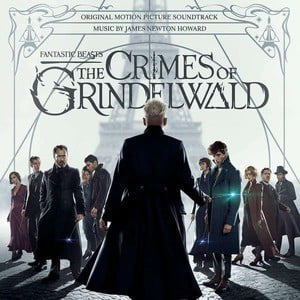'Fantastic Beasts: The Crimes Of Grindelwald (Original Motion Picture Soundtrack)' by James Newton Howard