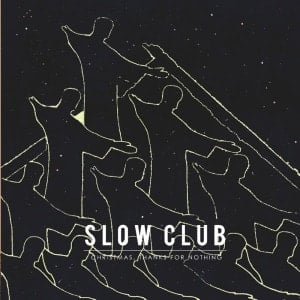 'Christmas, Thanks For Nothing EP' by Slow Club