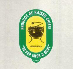 Never Miss A Beat by Kaiser Chiefs