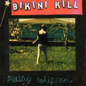 'Pussy Whipped' by Bikini Kill