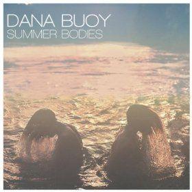 Summer Bodies by Dana Buoy