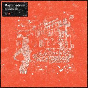 'Eyesdontlie' by Machinedrum