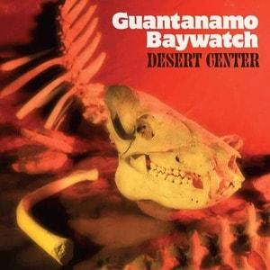 'Desert Center' by Guantanamo Baywatch