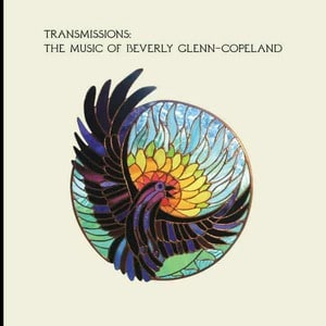 'Transmissions: The Music Of Beverly Glenn-Copeland' by Beverly Glenn-Copeland