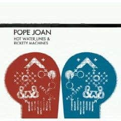 Hot Water, Lines and Rickety Machines by Pope Joan