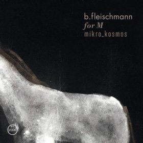 For M / Mikro Kosmos - Two Concerts by B Fleischmann