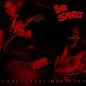 'Constant Stimulation' by Bad Sports
