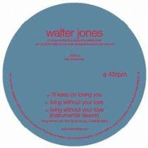 I'll keep On Loving You by Walter Jones