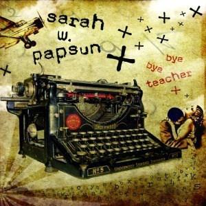 'Bye Bye Teacher' by Sarah W. Papsun