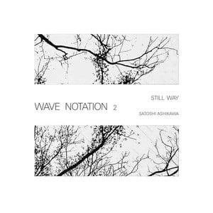 'Still Way (Wave Notation 2)' by Satoshi Ashikawa