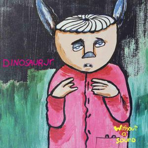 'Without A Sound (Deluxe Expanded Edition)' by Dinosaur Jr.