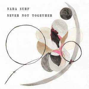 'Never Not Together' by Nada Surf
