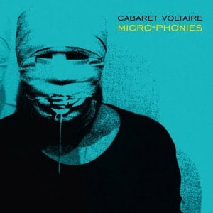 Micro-Phonies by Cabaret Voltaire