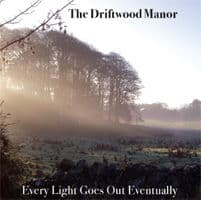 Every Light Goes Out Eventually by The Driftwood Manor