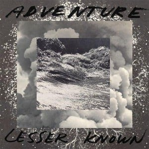 'Lesser Known' by Adventure