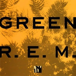'Green' by R.E.M.