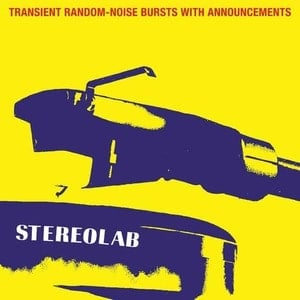 'Transient Random-Noise Bursts With Announcements (Expanded Edition)' by Stereolab