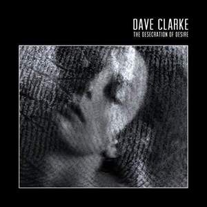 'The Desecration of Desire' by Dave Clarke