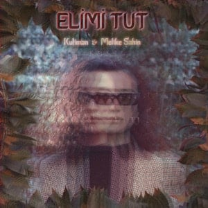 'Elimi Tut (Hold My Hand)' by Kutiman ft. Melike Sahin