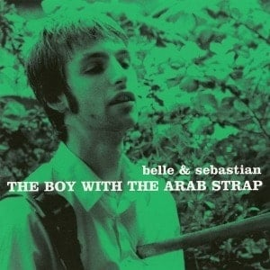 'The Boy With The Arab Strap' by Belle and Sebastian