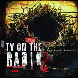 'Return To Cookie Mountain' by TV On The Radio