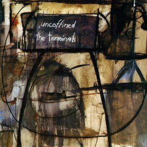 'Uncoffined' by The Terminals
