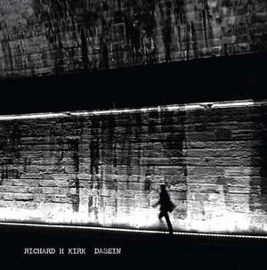 'Dasein' by Richard H. Kirk