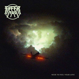'Need To Feel Your Love' by Sheer Mag