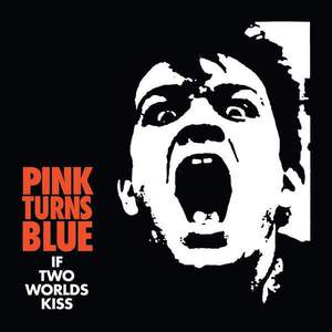 'If Two Worlds Kiss' by Pink Turns Blue