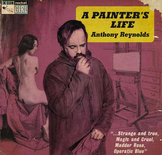 'A Painter's Life' by Anthony Reynolds